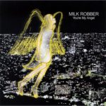 You're My Angel / MILK ROBBER