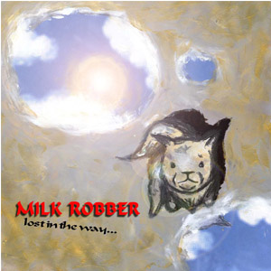 lost in the way… / MILK ROBBER