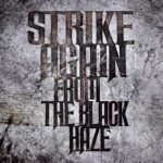 STRIKE AGAIN / FROM THE BLACK HAZE