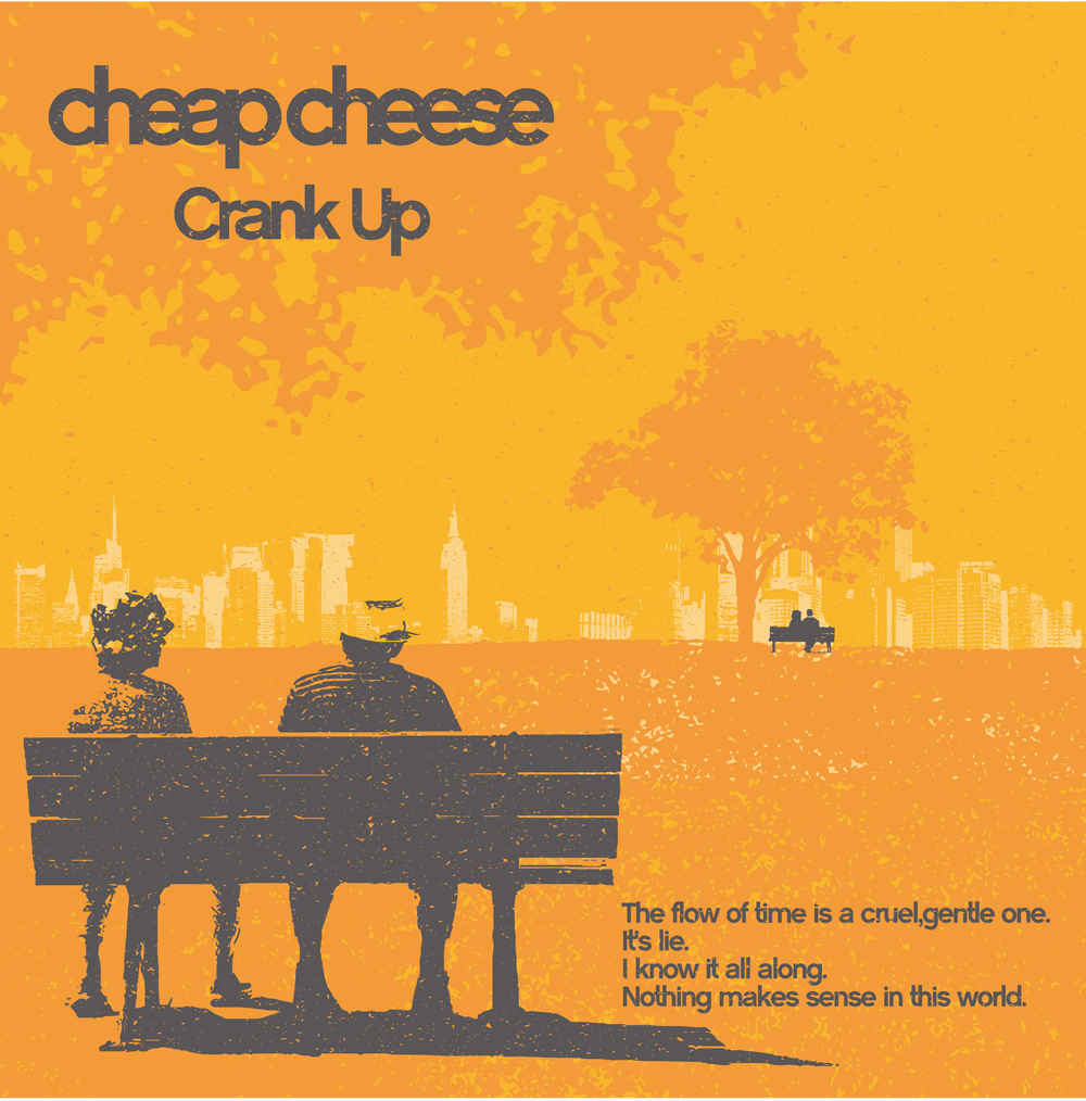 cheap cheese / Crank Up