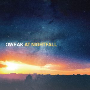 OWEAK / At Nightfall