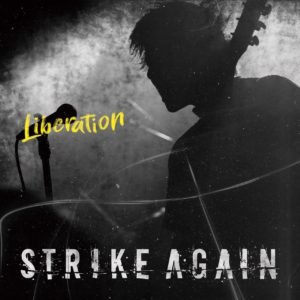 STRIKE AGAIN / Liberation